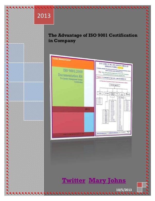 The Advantage of ISO 9001 Certification in Company 2013 Twitter Mary Johns 10/5/2013
