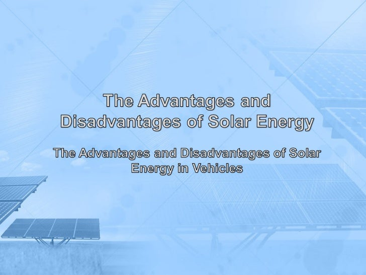 The advantages and disadvantages of solar energy in vehicles