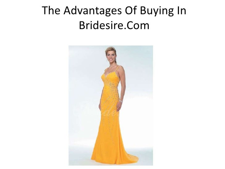 The Advantages Of Buying In      Bridesire.Com