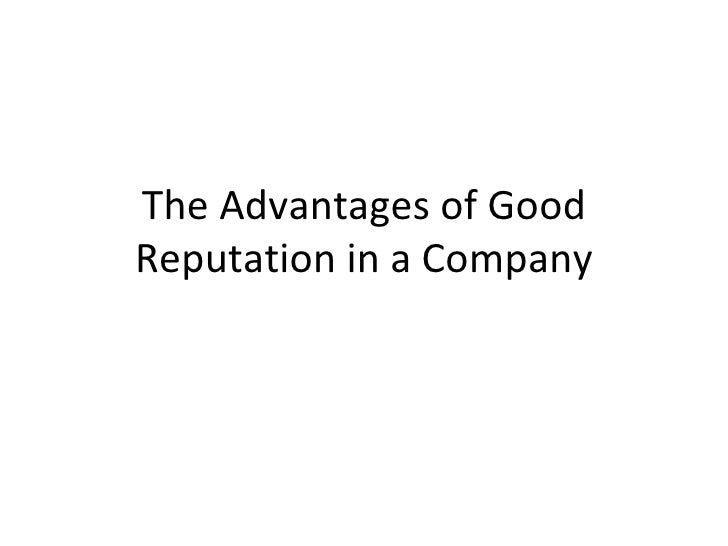 The Advantages of Good Reputation in a Company