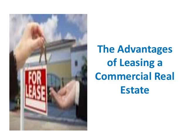 The Advantages of Leasing a Commercial Real Estate