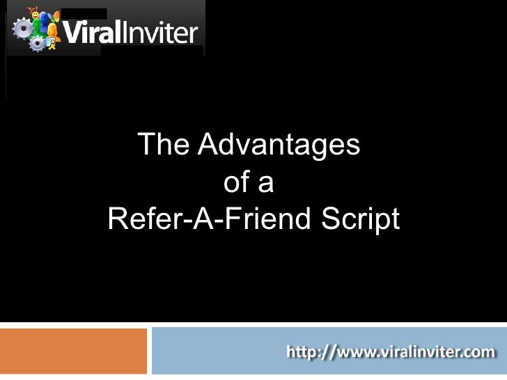 The Advantages  of a  Refer-A-Friend Script