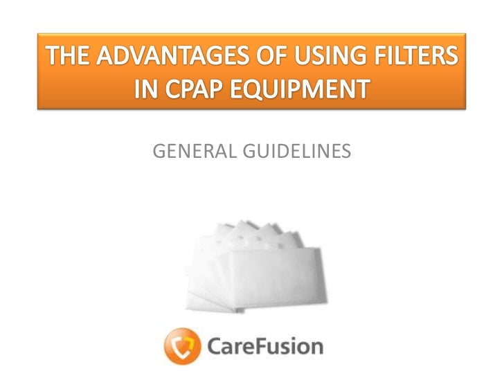 The advantages of using filters in cpap equipment