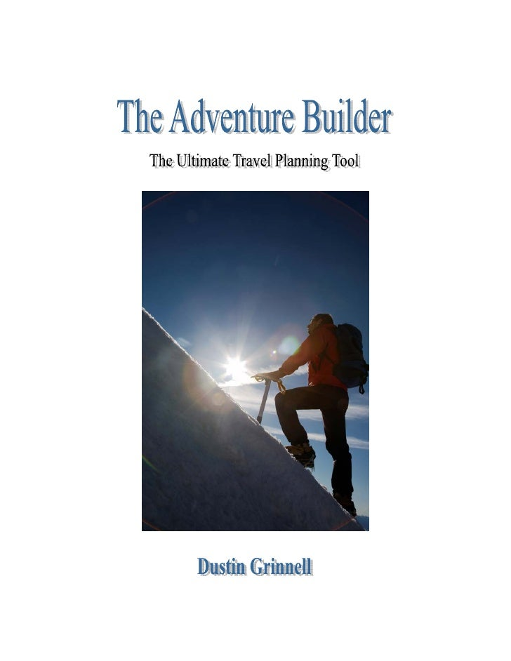 Introduction         The Adventure Builder is an organized compilation of travel-related websites, for researching, bookin...
