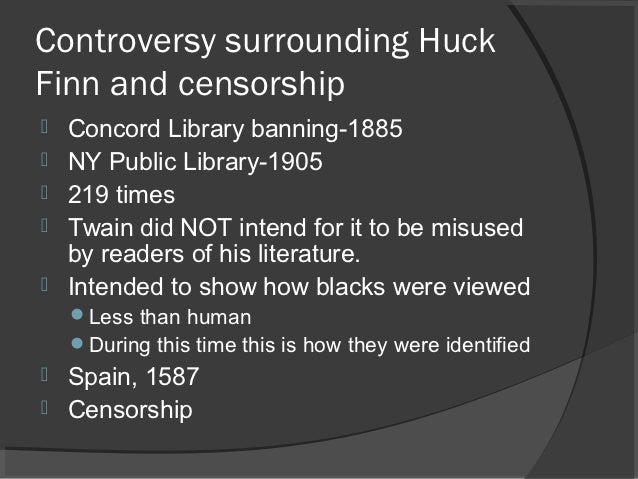 the controversy surrounding mark twains the adventures of huckleberry finn 1 mark twain, the adventures of huckleberry finn: a case study in critical controversy, ed gerald graff and james phelan (boston: bedford st martin's, 1995).