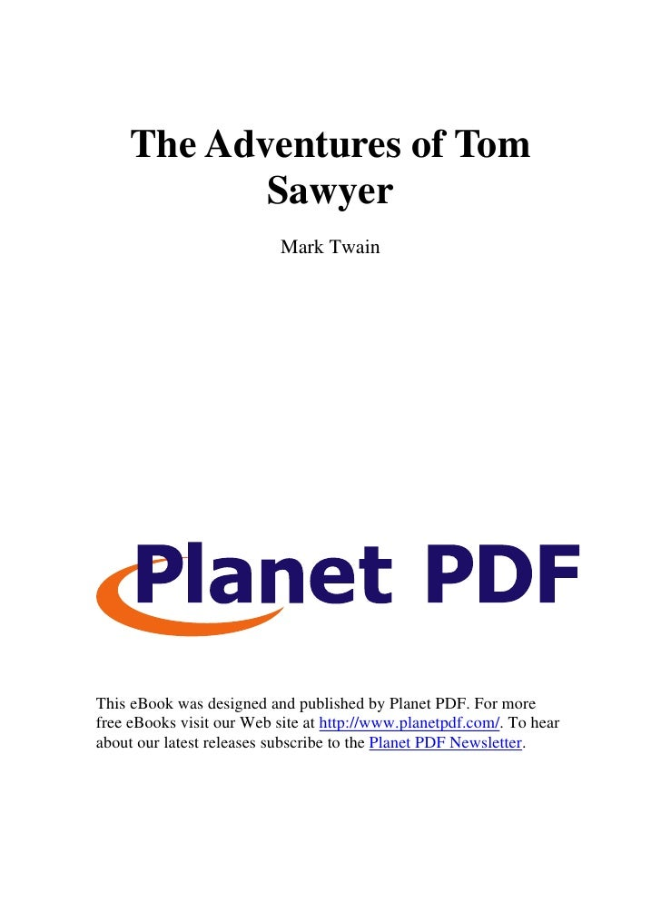The Adventures of Tom            Sawyer                            Mark Twain     This eBook was designed and published by...