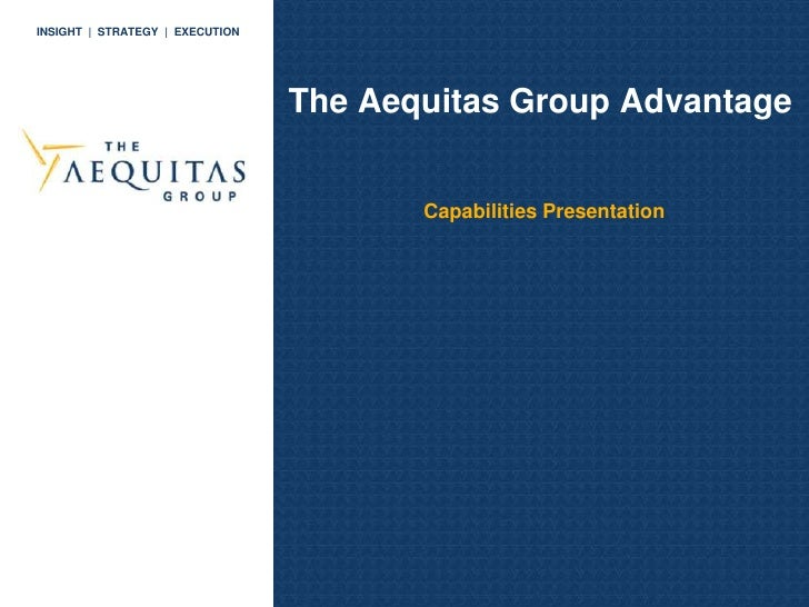 The Aequitas Group Capabilities Overview Q409