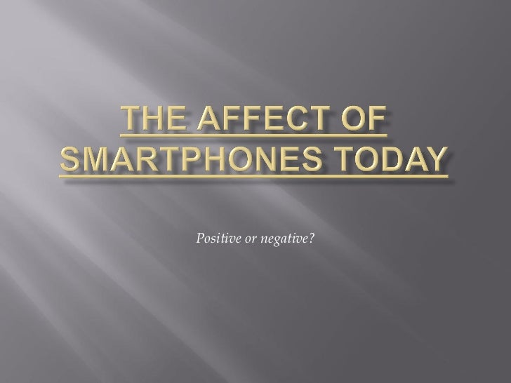 The affect of smartphones today