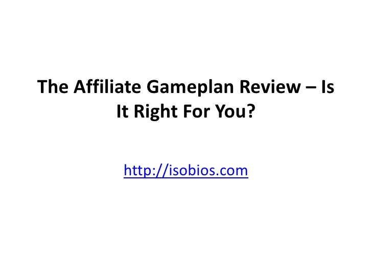 The Affiliate Gameplan Review – Is It Right For You?<br />http://isobios.com<br />