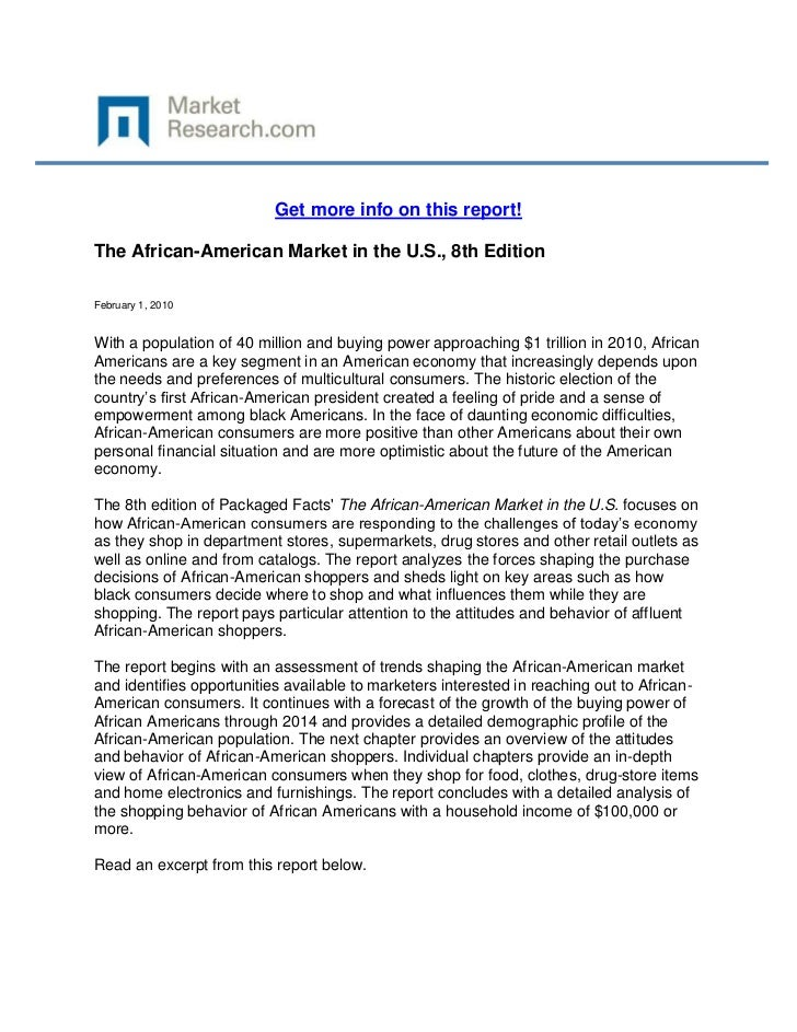 Get more info on this report!The African-American Market in the U.S., 8th EditionFebruary 1, 2010With a population of 40 m...