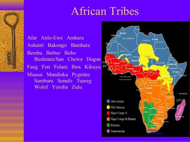 African Tribes Afar Anlo-Ewe Amhara Ashanti Bakongo Bambara Bemba Berber Bobo Bushmen/San Chewa Dogon Fang Fon Fulani Ibos...