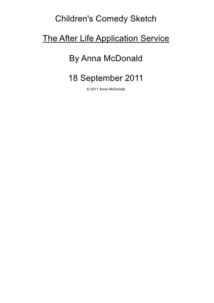 Childrens Comedy SketchThe After Life Application Service       By Anna McDonald      18 September 2011           © 2011 A...