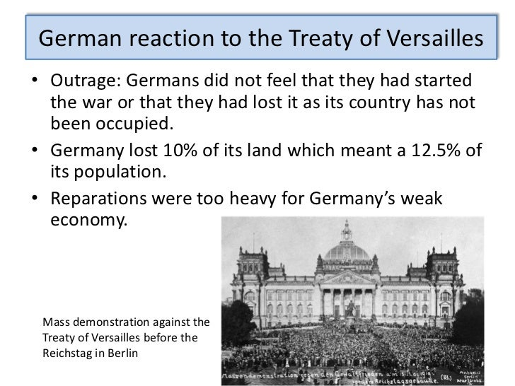 the events that led to the treaty of versailles and its impact The treaty of versailles was a peace settlement signed after world war one ended in 1918 and occurring in the shadow of the russian revolution and other events in russia in ended the state of war between germany and the allied countries.