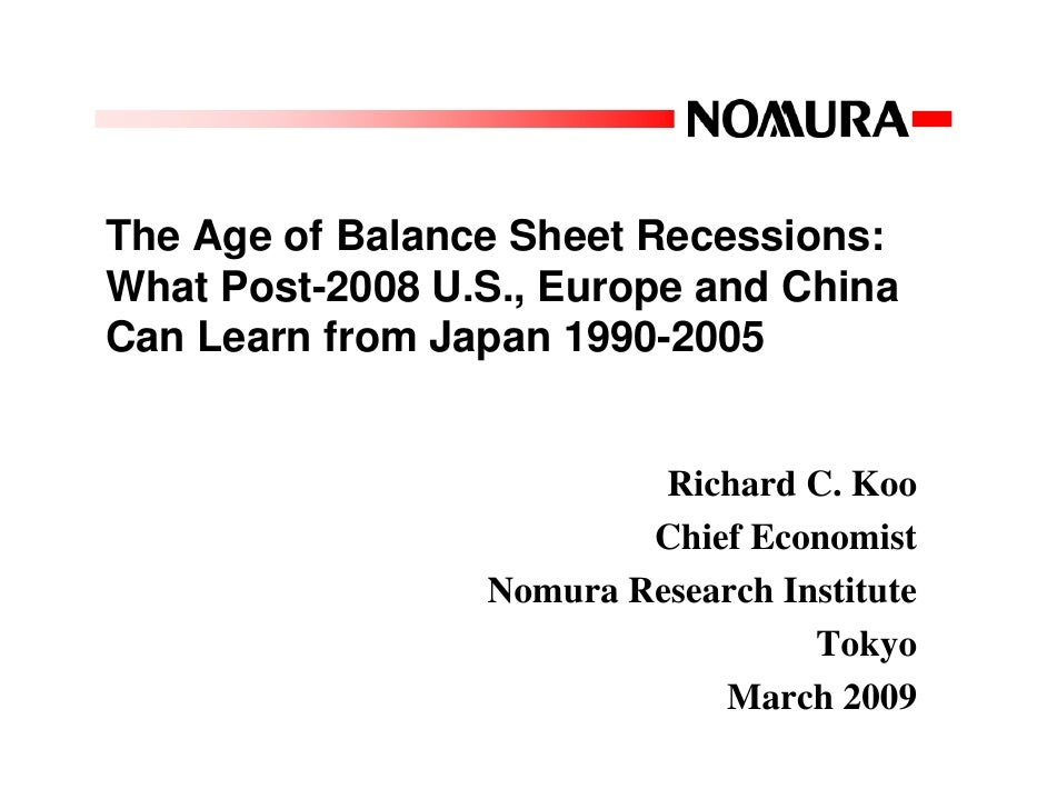 The Age of Balance Sheet Recessions: What Post-2008 U.S., Europe and China Can Learn from Japan 1990-2005                 ...