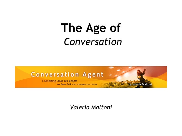 The Age of   Conversation Valeria Maltoni