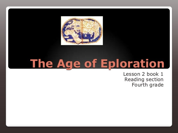 The Age of Eploration              Lesson 2 book 1              Reading section                 Fourth grade