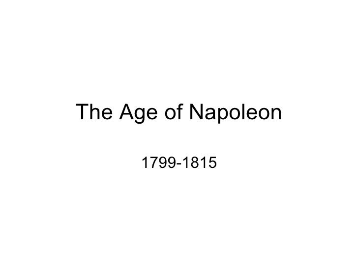 The Age of Napoleon 1799-1815