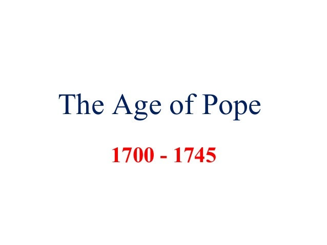 The Age of Pope   1700 - 1745
