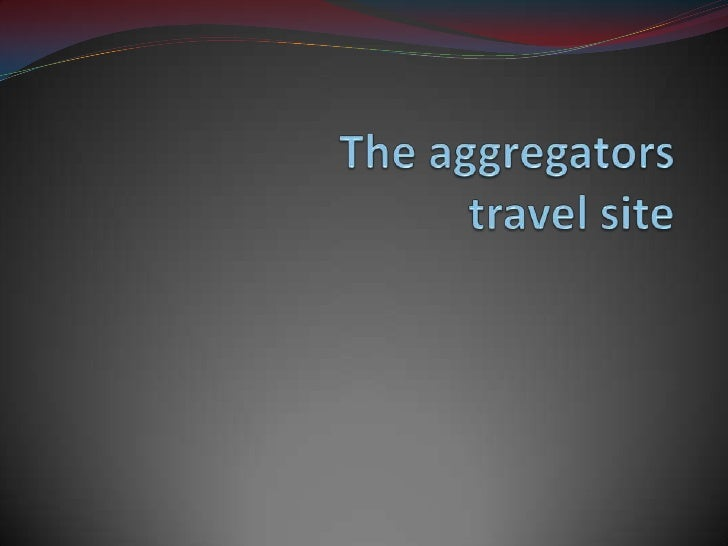 The travel aggegators web sites