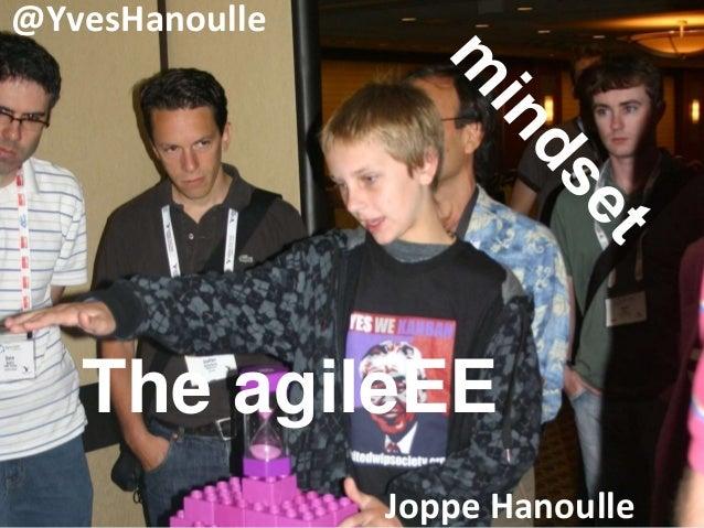 The agileEE @YvesHanoulle Joppe Hanoulle