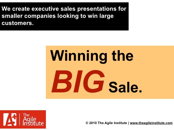 We create executive sales presentations for smaller companies looking to win large customers.                     Winning ...