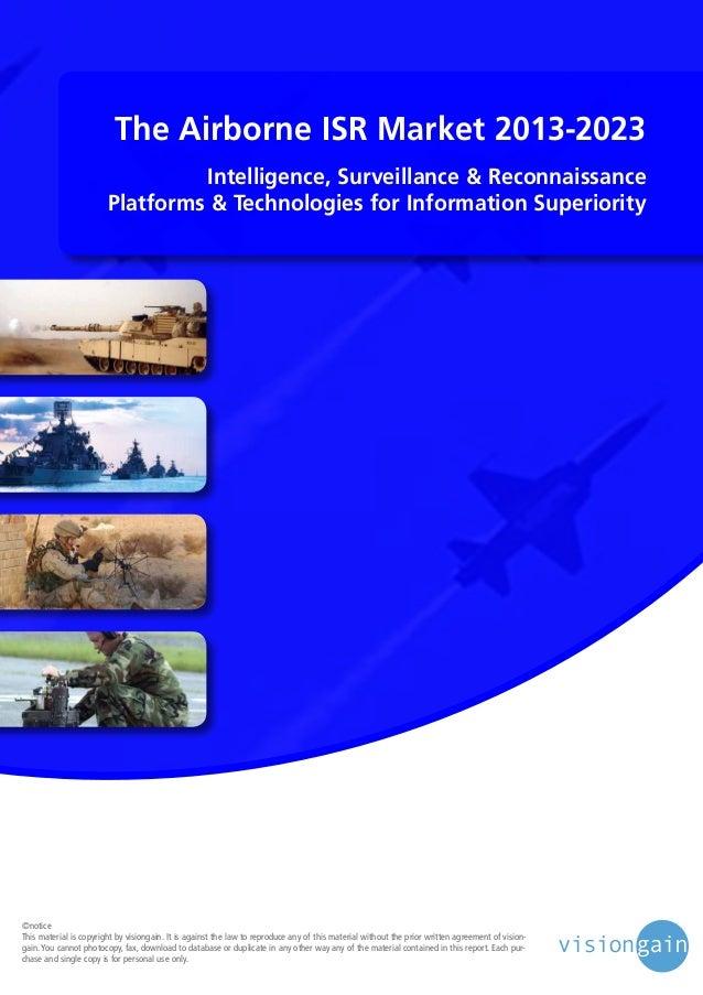 The Airborne ISR Market 2013-2023 Intelligence, Surveillance & Reconnaissance Platforms & Technologies for Information Sup...
