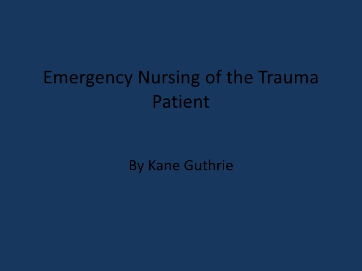 Emergency Nursing of the Trauma Patient<br />By Kane Guthrie<br />