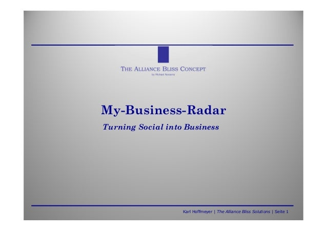 Karl Hoffmeyer | The Alliance Bliss Solutions | Seite 1My-Business-RadarTurning Social into Business