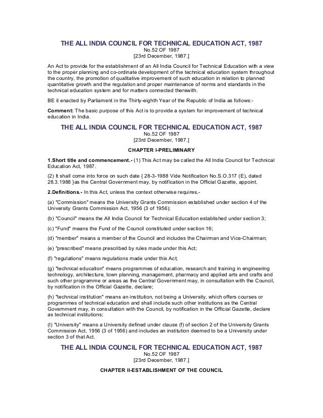 THE ALL INDIA COUNCIL FOR TECHNICAL EDUCATION ACT, 1987 No.52 OF 1987 [23rd December, 1987.] An Act to provide for the est...