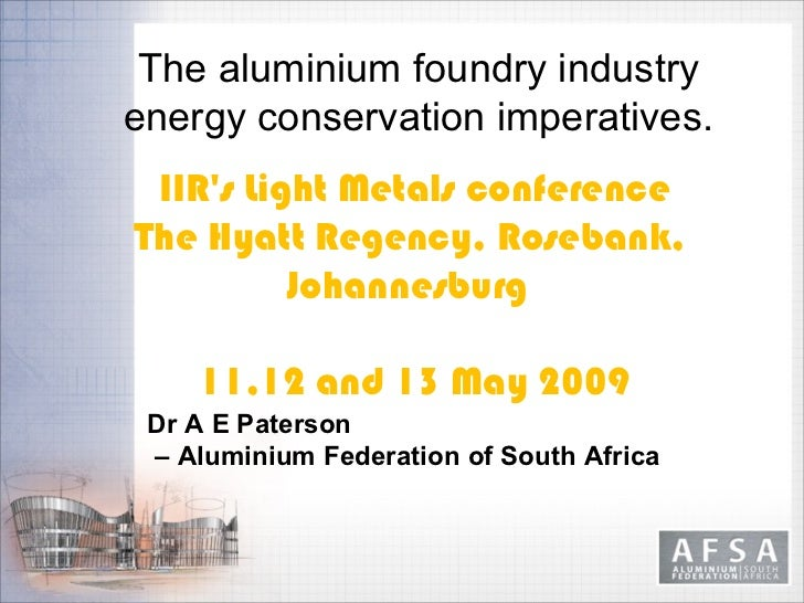 The aluminium foundry industry              energy conservation imperatives.               IIRs ...