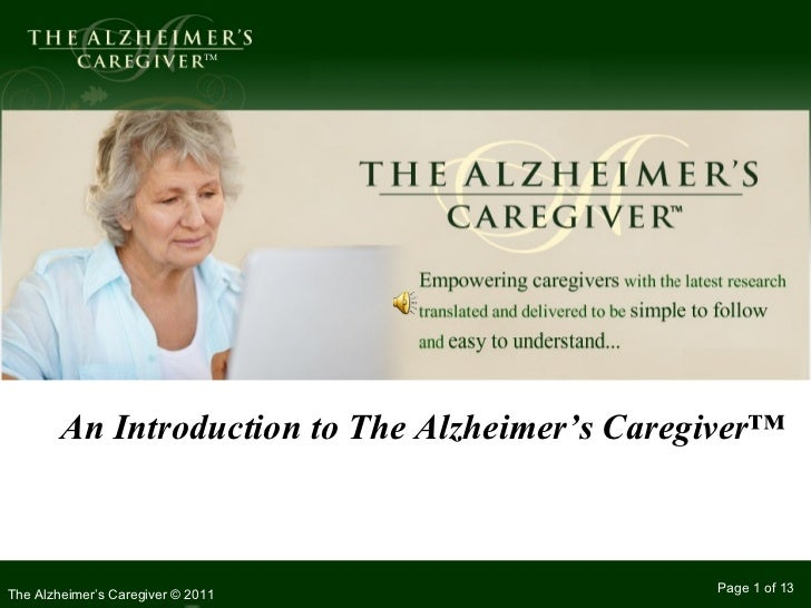 TM        An Introduction to The Alzheimer's Caregiver™                                                Page 1 of 13The Alz...