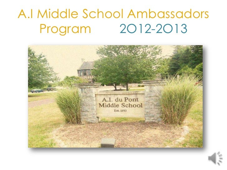 A.I Middle School Ambassadors    Program     2O12-2O13