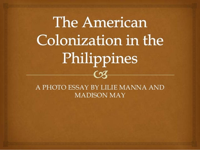 The American Colonization in the Philippines