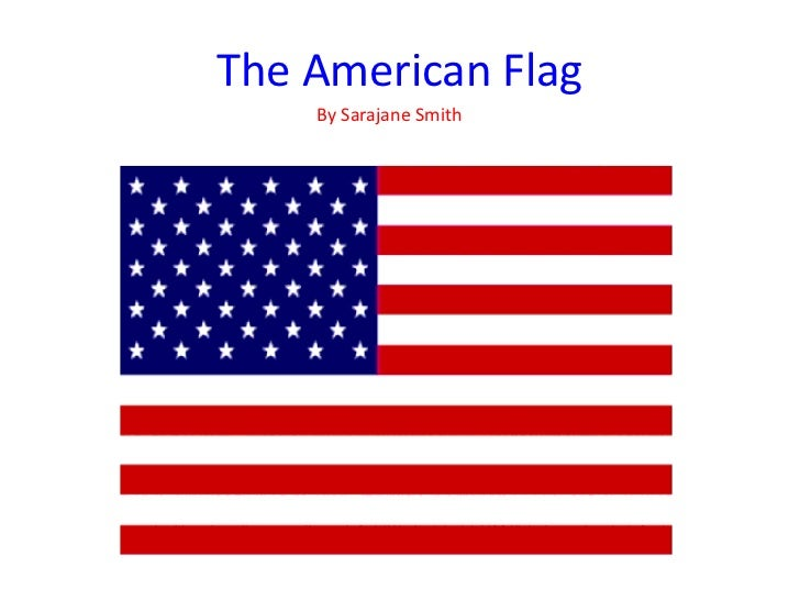 The American Flag    By Sarajane Smith