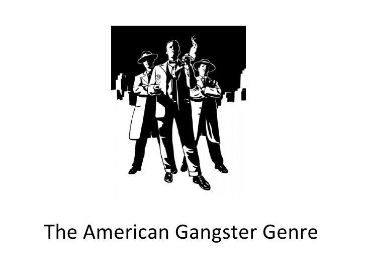 The American Gangster Genre