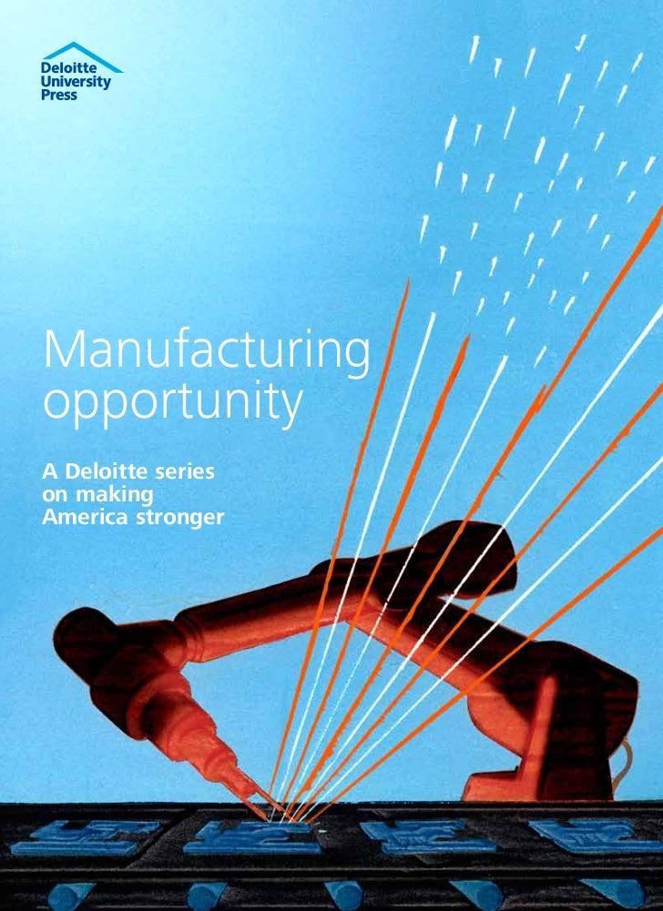 ManufacturingopportunityA Deloitte serieson makingAmerica stronger