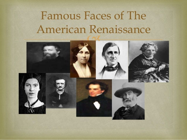 american renaissance essays A discussion supporting the claim of an american renaissance in literature with proof from literature in early american history.