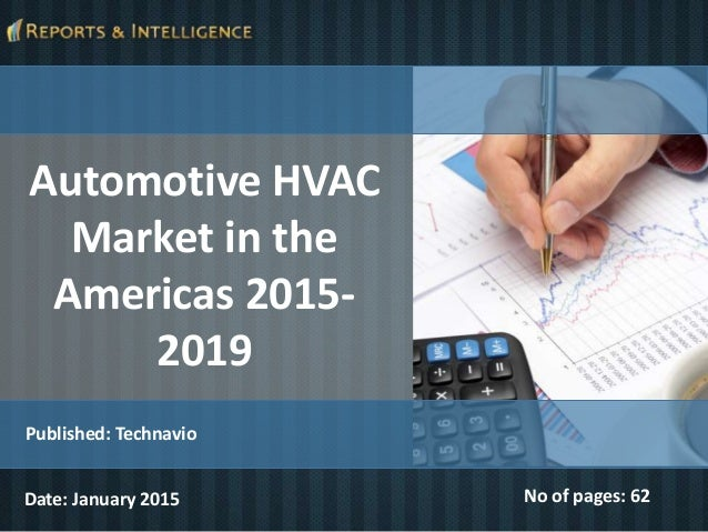 global automotive hvac market The global hvac market is expected to grow in future due to rising construction  activities, increasing population, urbanization and disposable.