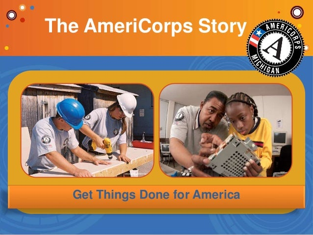 Get Things Done for America The AmeriCorps Story