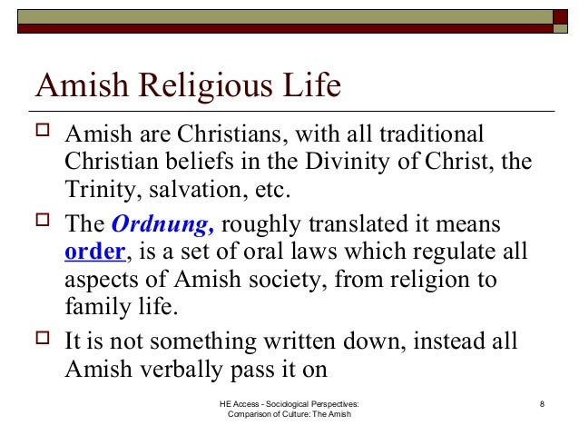 """an analysis of the amish culture consisting of many unique beliefs Increasing tension over some amish beliefs as communities grow has studied amish culture """"in many amish communities it is not an issue to have."""