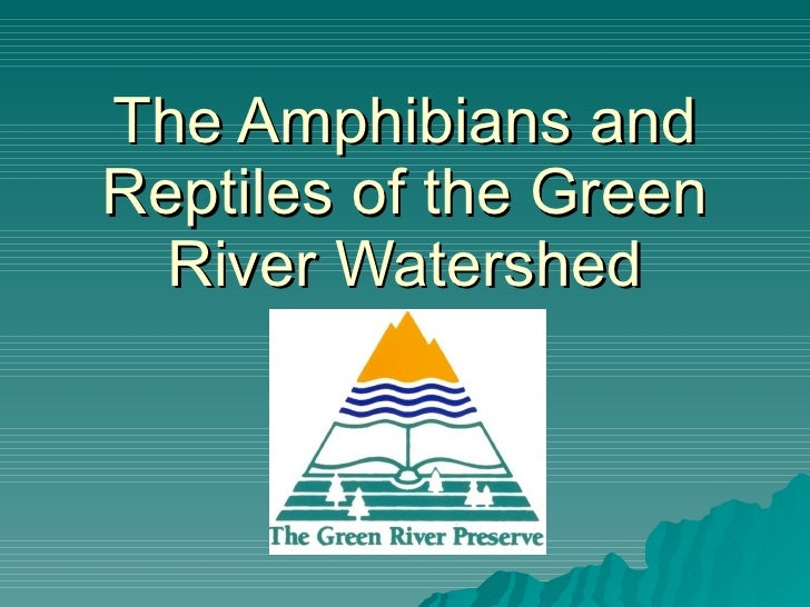 The Amphibians and Reptiles of the Green River Watershed