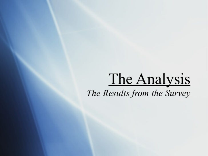 The Analysis The Results from the Survey