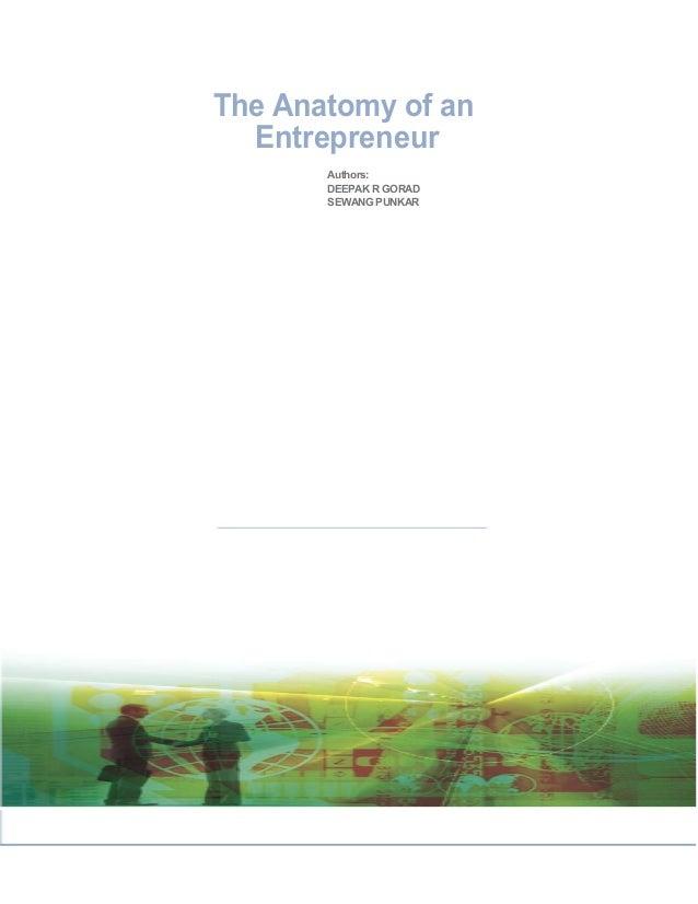 The Anatomy of an  Entrepreneur       Authors:       DEEPAK R GORAD       SEWANG PUNKAR                        July 2009