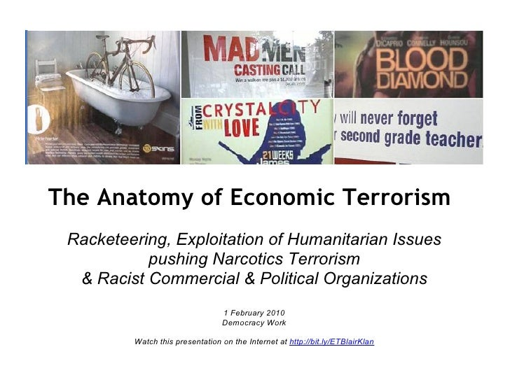 The Anatomy of Economic Terrorism  Racketeering, Exploitation of Humanitarian Issues            pushing Narcotics Terroris...