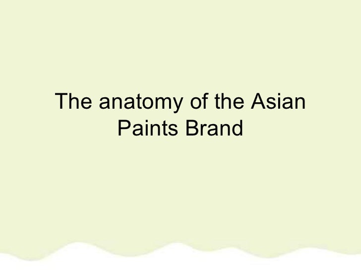 The Anatomy Of The Asian Paints Brand
