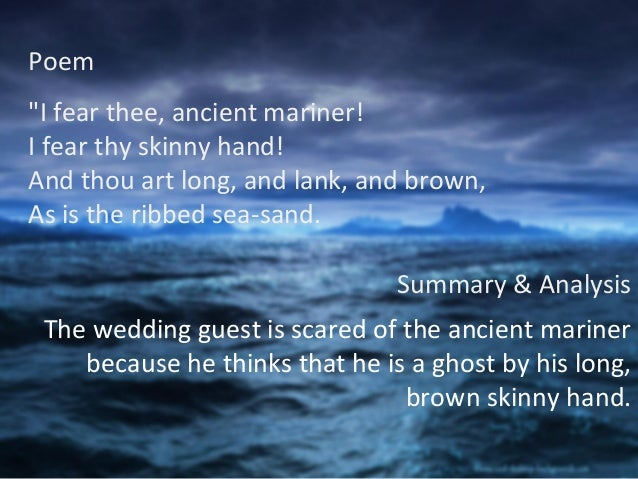 """a summary of the essay of the rime of the ancient mariner How to write a cause and effect essay for a side-by-side summary of """"rime of the ancient mariner,"""" click on this """"rime of the ancient mariner"""" summary."""