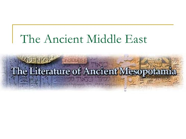 The ancient middle east  mesopotamian literature2