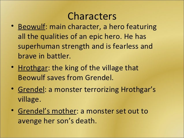 the heroic characteristics of beowulf in the epic beowulf Beowulf as an epic hero essay 971 words bartleby, free essay: every epic hero possesses certain heroic characteristics beowulf, like other epic heroes, possesses.