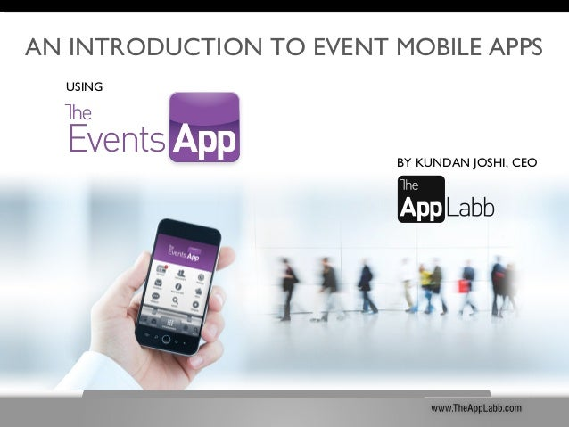 AN INTRODUCTION TO EVENT MOBILE APPS BY KUNDAN JOSHI, CEO USING