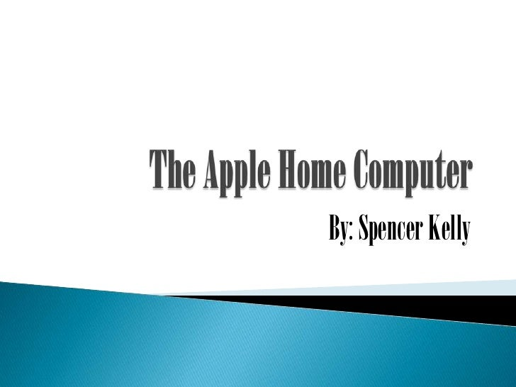 The Apple Home Computer
